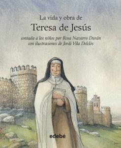 cobertaLa vida y obra de Teresa de Jesús contada a los niños.ind